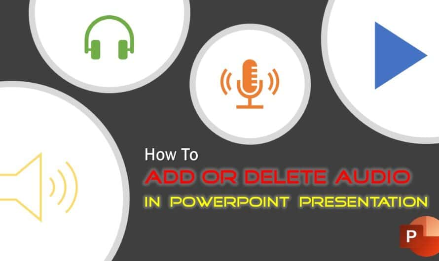 How To Add or Delete Audio in Microsoft PowerPoint Tutorial